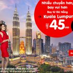 Chỉ với 45 USD có ngay cơ hội đặt chân tới Kuala Lumpur