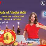 Vietjet Air KM vé bay quốc tế năm 2018