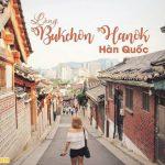 Đi dạo ở làng Hanok Bukchon