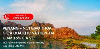 Giảm 20% giá vé mọi hạng ghế từ Hà Nội đến Penang