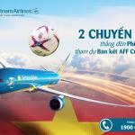 Vietnam Airlines bố trí 2 chuyến bay thẳng tham dự AFF CUP
