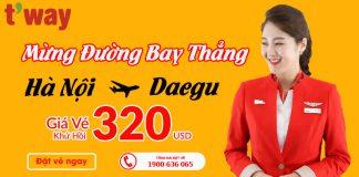 Siêu giảm giá từ T'way chào mừng đường bay thẳng Hà Nội – Daegu