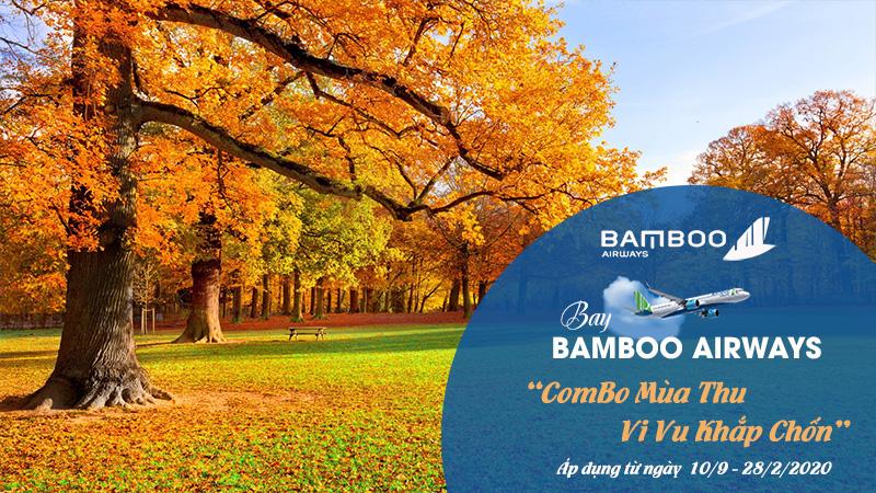 """Khuyến mãi """" Combo mùa thu vi vu khắp chốn """" cùng Bamboo Airways"""