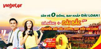 150.000 vé khuyến mãi 0 đồng cùng Vietjet bay khắp Đài Loan
