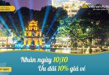 Giải phóng Thủ đô 10/10 Vietnam Airlines khuyến mãi 10% giá vé
