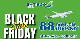 Khuyến mãi Black Friday từ Bamboo Airways vé máy bay chỉ 88.000 VND
