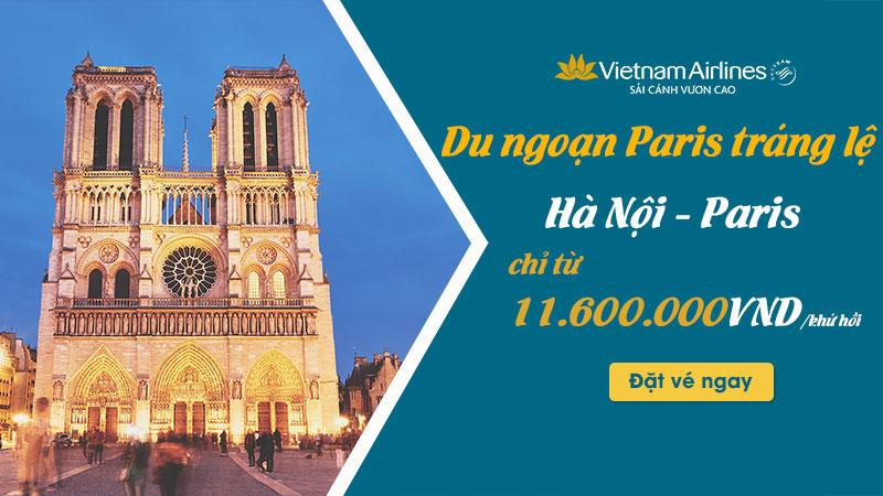 Vietnam Airlines khuyến mãi Hà Nội – Paris chỉ từ 500 USD/ khứ hồi