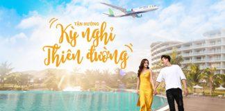 Combo kỳ nghỉ thiên đường từ Bamboo Airways chỉ từ 5.900.000 VND
