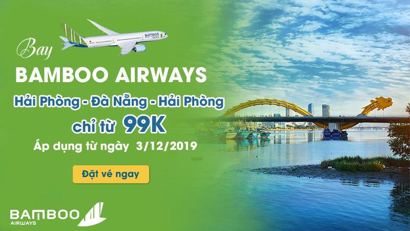 Bamboo Airways ưu đãi mở đường bay mới Hải Phòng – Đà Nẵng chỉ 99.000 VND