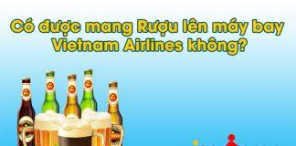 Có được phép mang rượu lên máy bay Vietnam Airlines không?