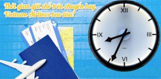 Thời gian giữ chỗ trên chuyến bay của Vietnam Airlines là bao lâu?