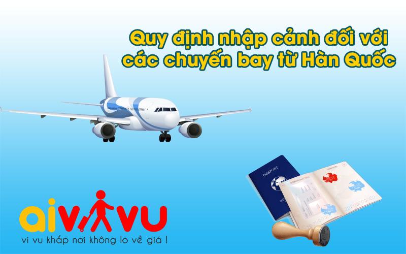 Thông báo: Quy định xuất nhập cảnh với các chuyến bay từ Hàn Quốc