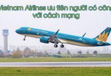 Dịch vụ Vietnam Airlines ưu tiên người có công với cách mạng