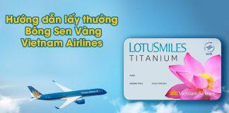 Hướng dẫn lấy thưởng bông sen vàng của Vietnam Airlines