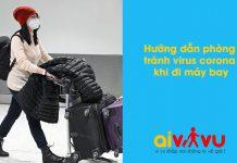 Hướng dẫn phòng tránh virus Covid 19 khi đi máy bay
