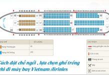Cách đặt trước chỗ ngồi, lựa chọn ghế trống khi đi máy bay Vietnam Airlines
