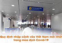 Quy định nhập cảnh vào Việt Nam mới nhát trong mùa dịch Covid – 19