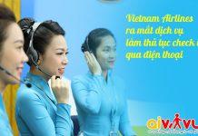 Vietnam Airlines ra mắt dịch vụ làm thủ tục check in qua điện thoại