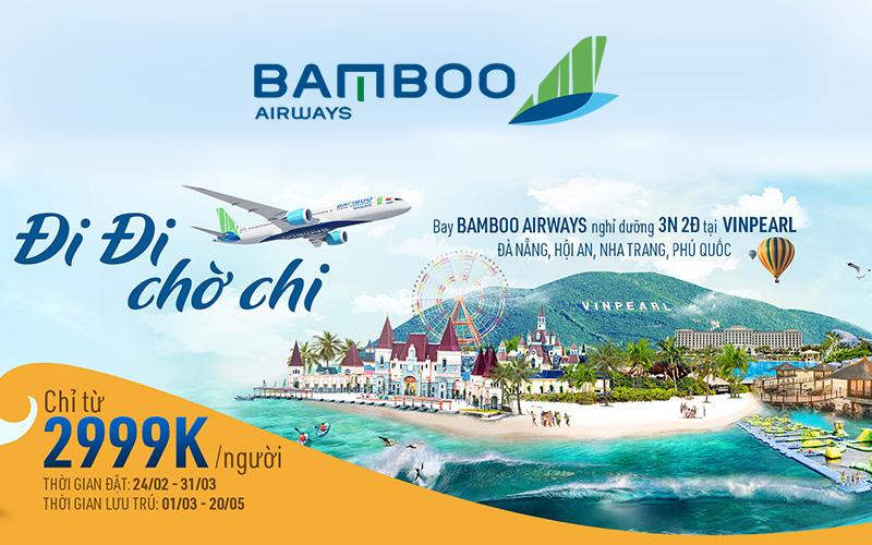 """Nội dung combo khuyến mãi """" Đi đi chờ chi"""" Bamboo Airways"""