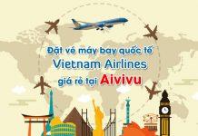 Đặt vé máy bay quốc tế Vietnam Airlines giá rẻ tại Aivivu