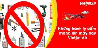Những hành lý cấm mang lên máy bay Vietjet Air