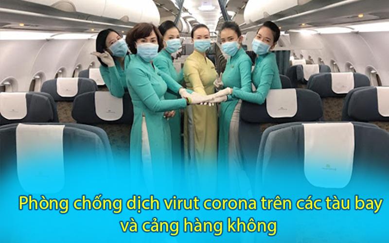 Phòng chống dịch Virus Corona trên các tàu bay và cảng hàng không