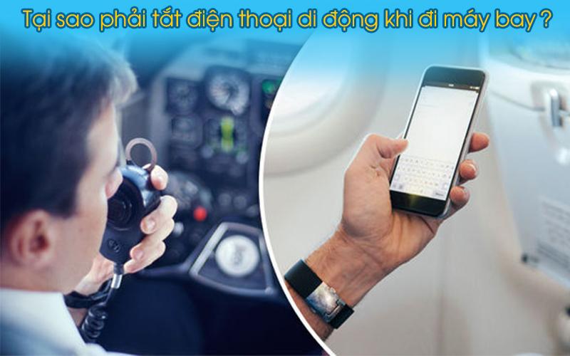 Tại sao phải tắt điện thoại khi đi máy bay?