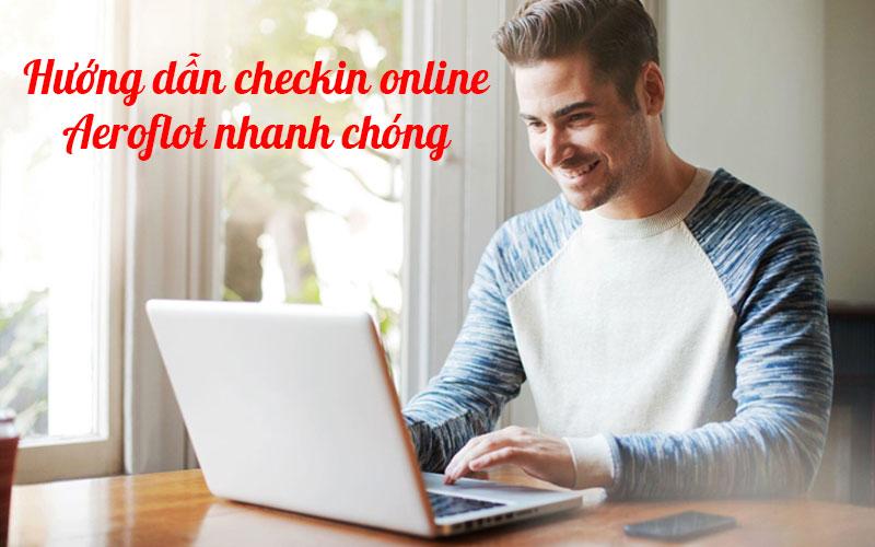Hướng dẫn check in online Aeroflot chi tiết nhất