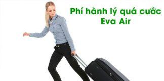 Phí hành lý quá cước Eva Air được tính như thế nào?