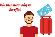 Điều kiện hoàn hủy vé máy bay Aeroflot