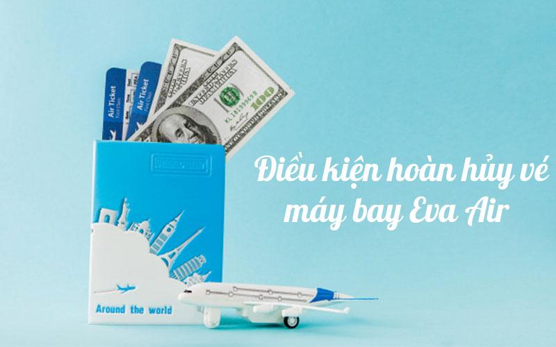 Điều kiện hoàn hủy vé máy bay Eva Air chi tiết nhất