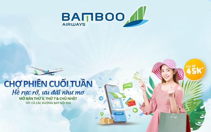 Khuyến mãi chợ phiên cuối tuần từ Bamboo Airways chỉ từ 45.000 VND