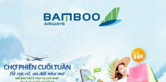 Cuối tuần Bamboo Airways khuyến mãi vé máy bay chỉ từ 36.000 VND