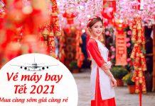 Vé máy bay Tết giá rẻ 2021 Vietnam Airlines, Vietjet Air, Bamboo Airways