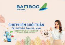 Khuyến mãi chỉ 36.000 VND chợ phiên cuối tuần từ Bamboo Airways