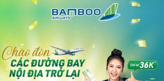 Bamboo Airways chào đón trở lại các đường bay nội địa chỉ từ 36.000 VND