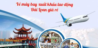 Vé máy bay đi xuất khẩu lao động Đài Loan rẻ nhất
