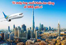 Vé máy bay đi xuất khẩu lao động UAE giá rẻ
