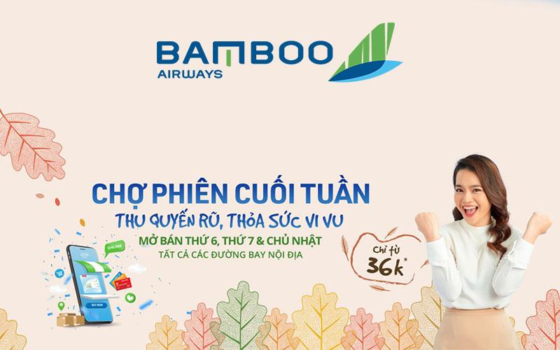 Khuyến mãi Bamboo Airways chợ phiên cuối tuần chỉ từ 36.000 VND