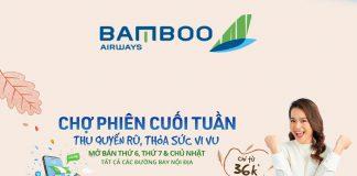 Chợ phiên cuối tuần Bamboo Airways khuyến mãi chỉ từ 36.000 VND