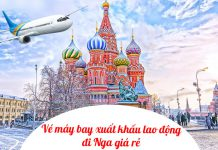 Vé máy bay xuất khẩu lao động Nga giá rẻ