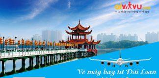 Vé máy bay từ Đài Loan về Việt Nam giá rẻ