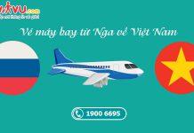Thông tin chuyến bay từ Nga về Việt Nam rẻ nhất