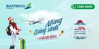 Mừng Giáng sinh Bamboo Airways khuyến mãi 25% giá vé