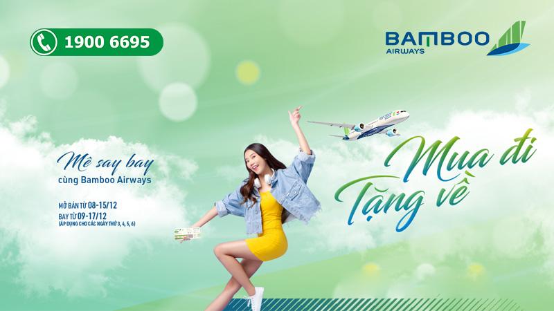 Bamboo Airways khuyến mãi mua chiều đi tặng chiều về bay mê say