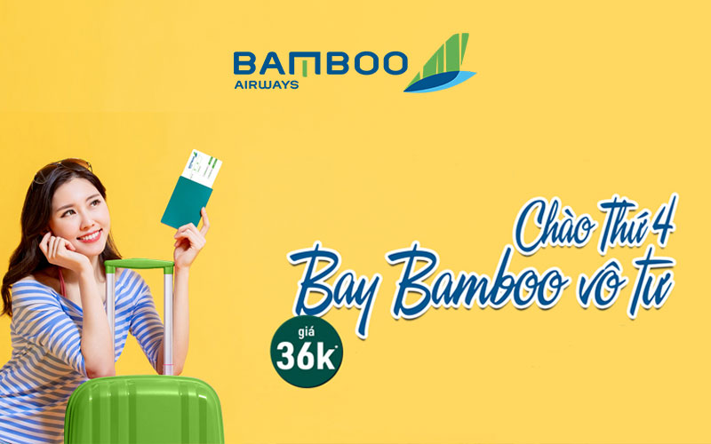 Khuyến mãi Bamboo Airways 36.000 VND chào thứ 4 bay vô tư