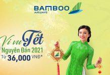 Mở bán vé Tết 2021 Bamboo Airways khuyến mãi chỉ từ 36.000 VND