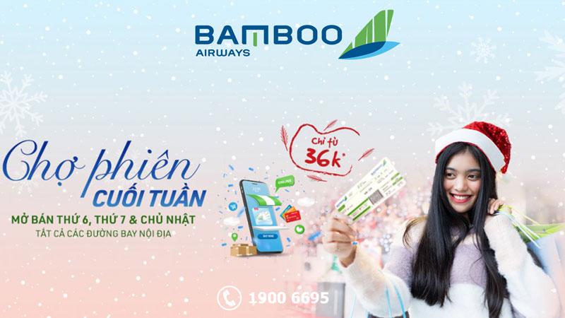 Chợ phiên cuối tuần cùng Bamboo Airways khuyến mãi chỉ từ 36.000 VND