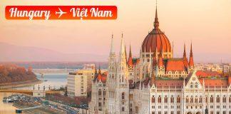 Vé máy bay từ Hungary về Việt Nam giá rẻ