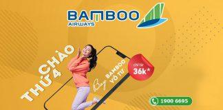 Chào thứ 4 bay vô tư Bamboo Airways khuyến mãi chỉ từ 36.000 VND